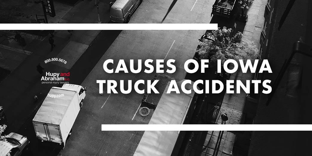 Causes of Iowa Truck Accidents