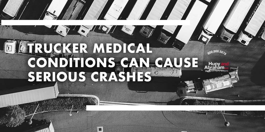 Trucker Medical Conditions Can Cause Accidents
