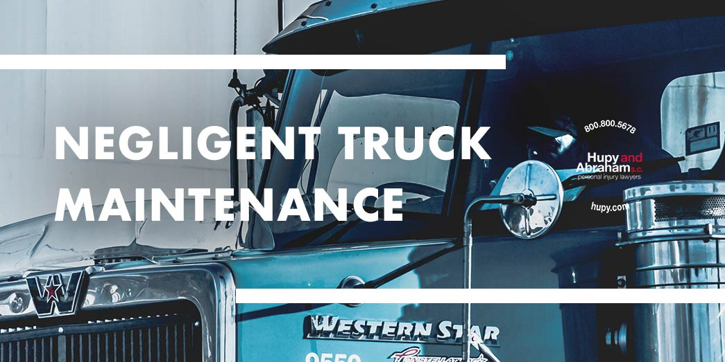 Negligent Truck Maintenance