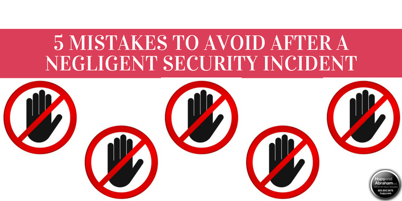 It's important to learn what actions to avoid in order to win your negligent security case