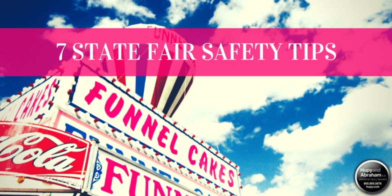 Seven tips sure to keep you safe at the annual state fair!