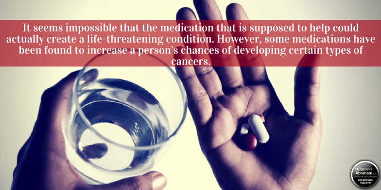 Some dangerous medications may cause cancer or make you more vulnerable to cancer