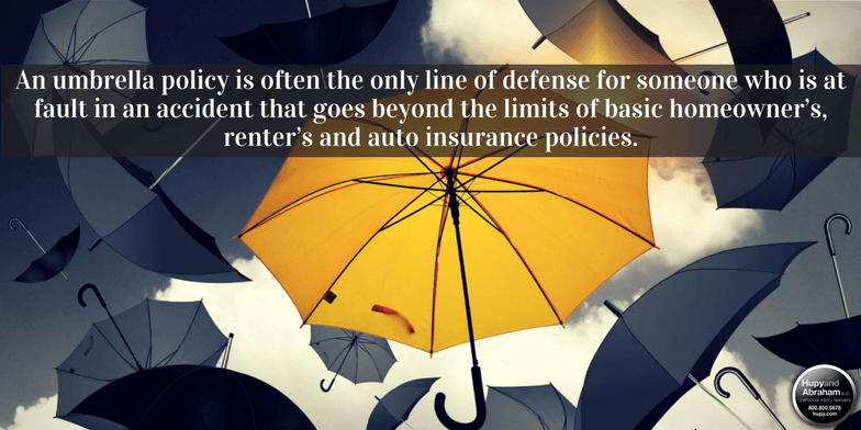 An umbrella policy can help protect you, if you're found at fault after an accident.