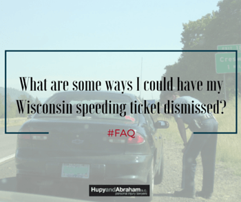 Ways to Have Wisconsin Speeding Tickets Dismissed? | Hupy and ...