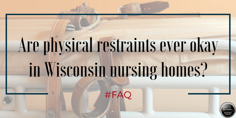 Restraints may be used in nursing homes only under very limited circumstances