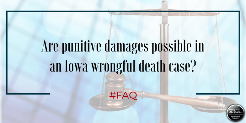 Iowa law determines whether punitive damages will be available for your wrongful death claim