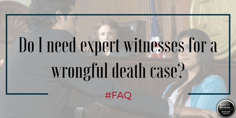 Securing the right expert witness may be key to your wrongful death lawsuit