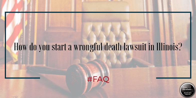 Illinois law determines the steps you must follow to start a wrongful death claim