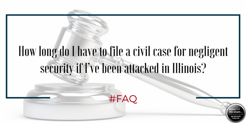 The Illinois legal system allows you only a limited time to bring your negligent security claim to court