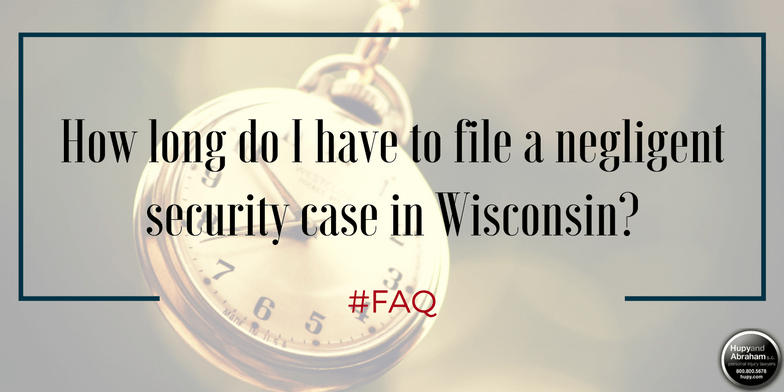Wisconsin law limits how long you have to file a negligent security claim
