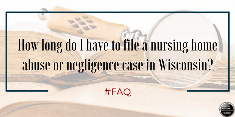 Wisconsin's statute of limitations determines how long you have to file a nursing home injury claim