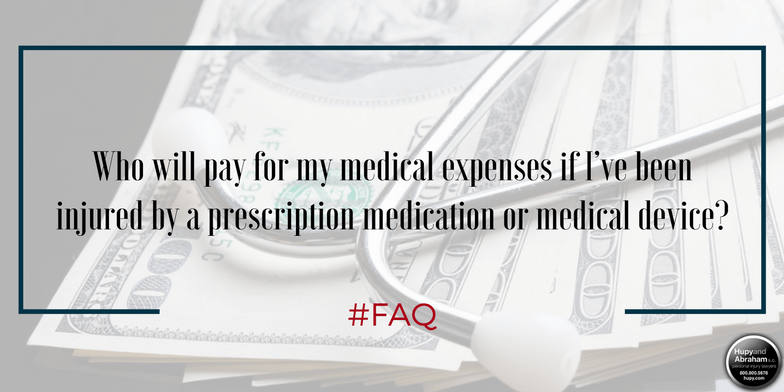 Your injury claim should pay your medical bills related to your drug or medical device injury