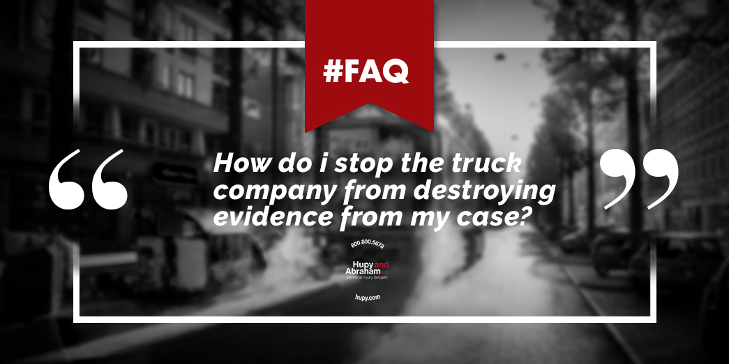 How To Stop The Truck Company From Destroying Evidence