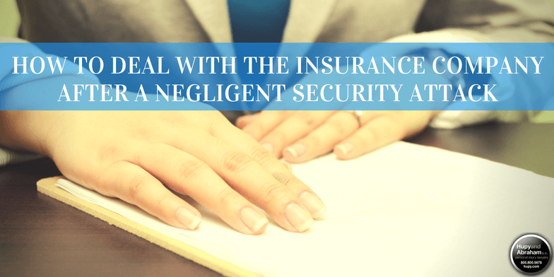 Don't let an aggressive insurance adjuster shortchange your negligent security settlement