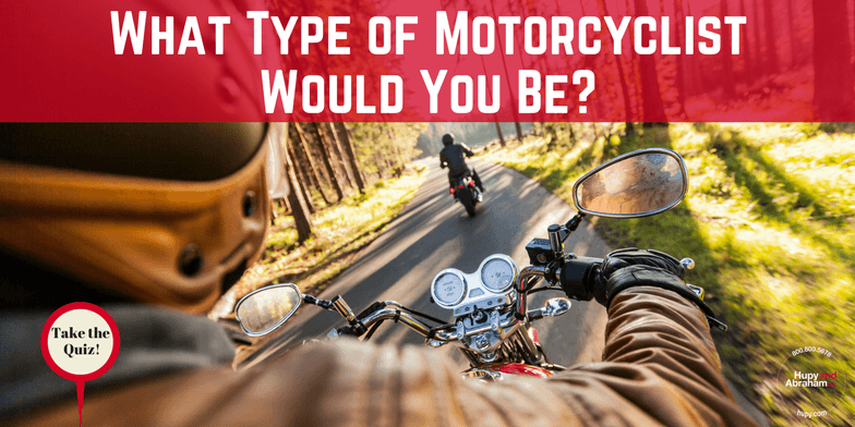 If you were to ride, What Type of Motorcyclist Would YOU Be? Take the quiz!