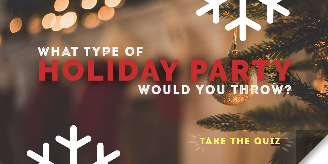 What kind of holiday party would you host? Take the quiz!