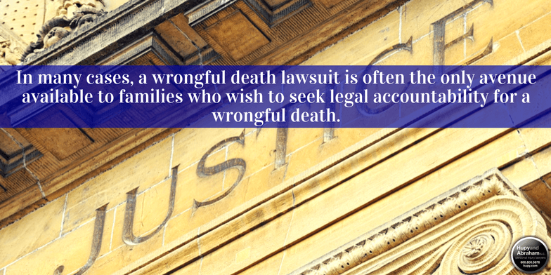 Filing a wrongful death lawsuit may be your best hope to secure justice