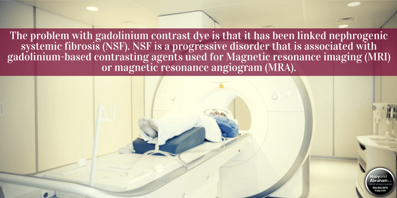 The use of gadolinium dyes during MRI scans can cause a serious illness