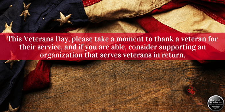 Happy Veterans Day from everyone at Hupy and Abraham