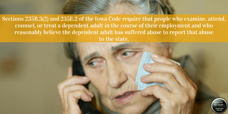 Report cases of neglect or abuse in an Iowa nursing home to the proper authorities right away