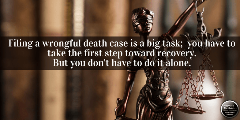 You must take action to begin a wrongful death lawsuit
