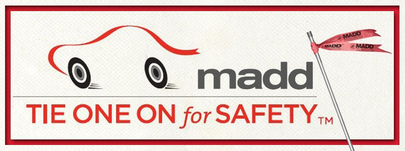 MADD Washington State Tie One On For Safety Red Ribbon Campaign