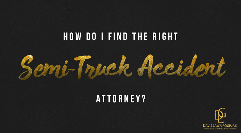 find right semi truck lawyer