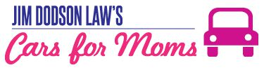 Jim Dodson Law's Cars for Moms Logo
