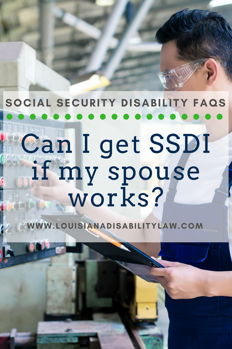 Can I get SSDI if my spouse works?