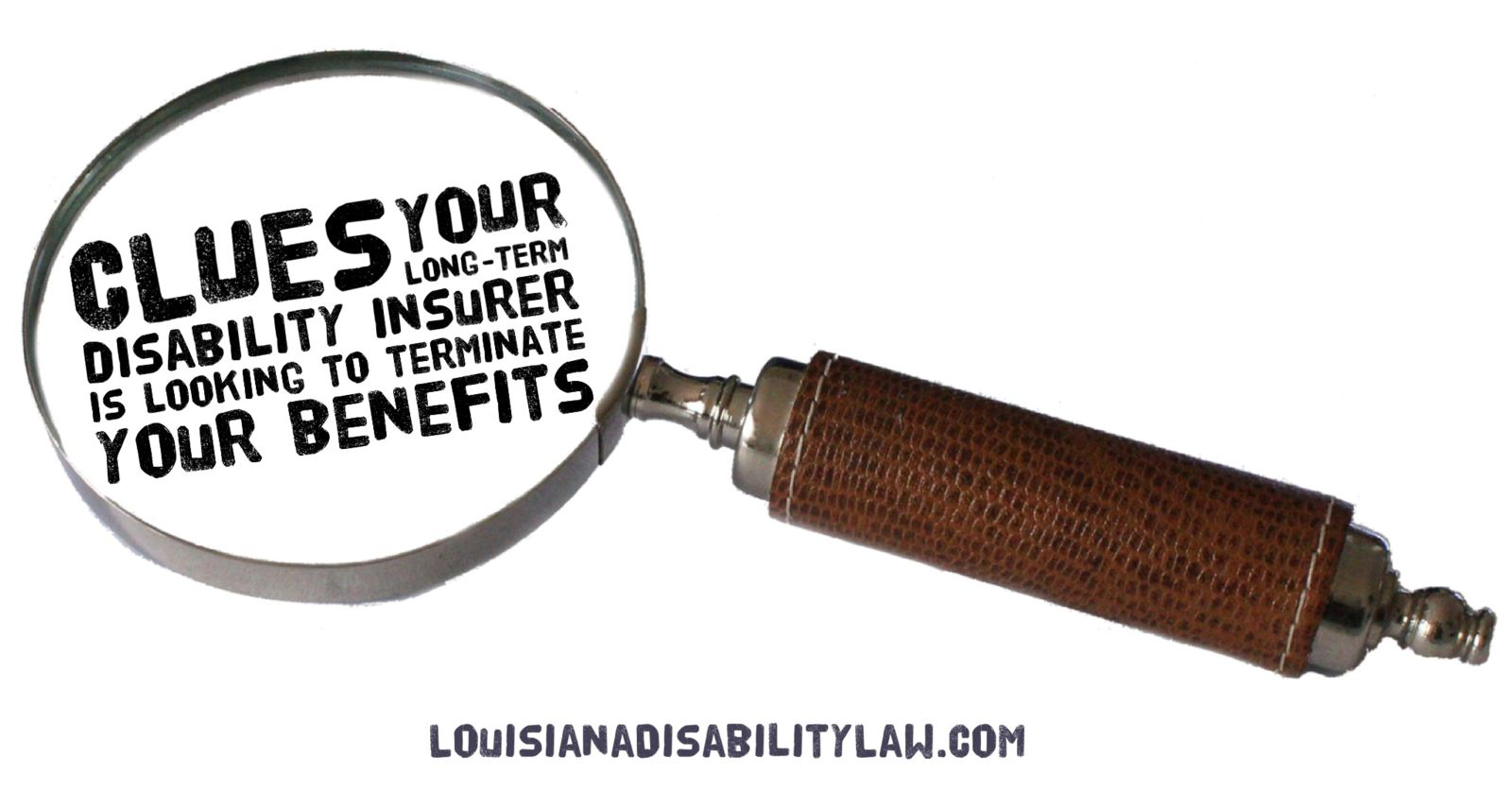 Clues your Long-Term Disability Insurer is Looking to Terminate Your Benefits
