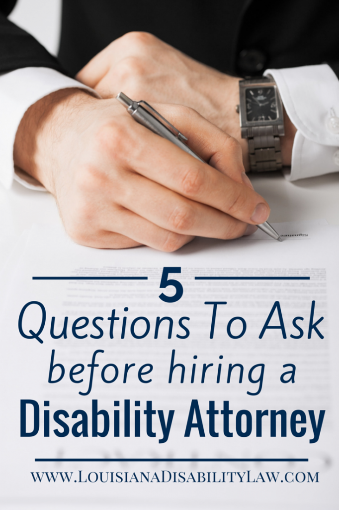 5 Questions to Ask before hiring a Disability Attorney