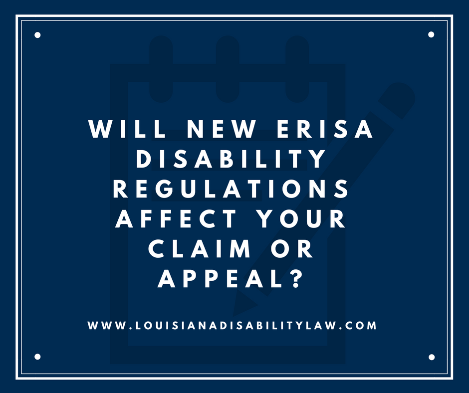 Will new ERISA Disability regulations affect your claim or appeal?