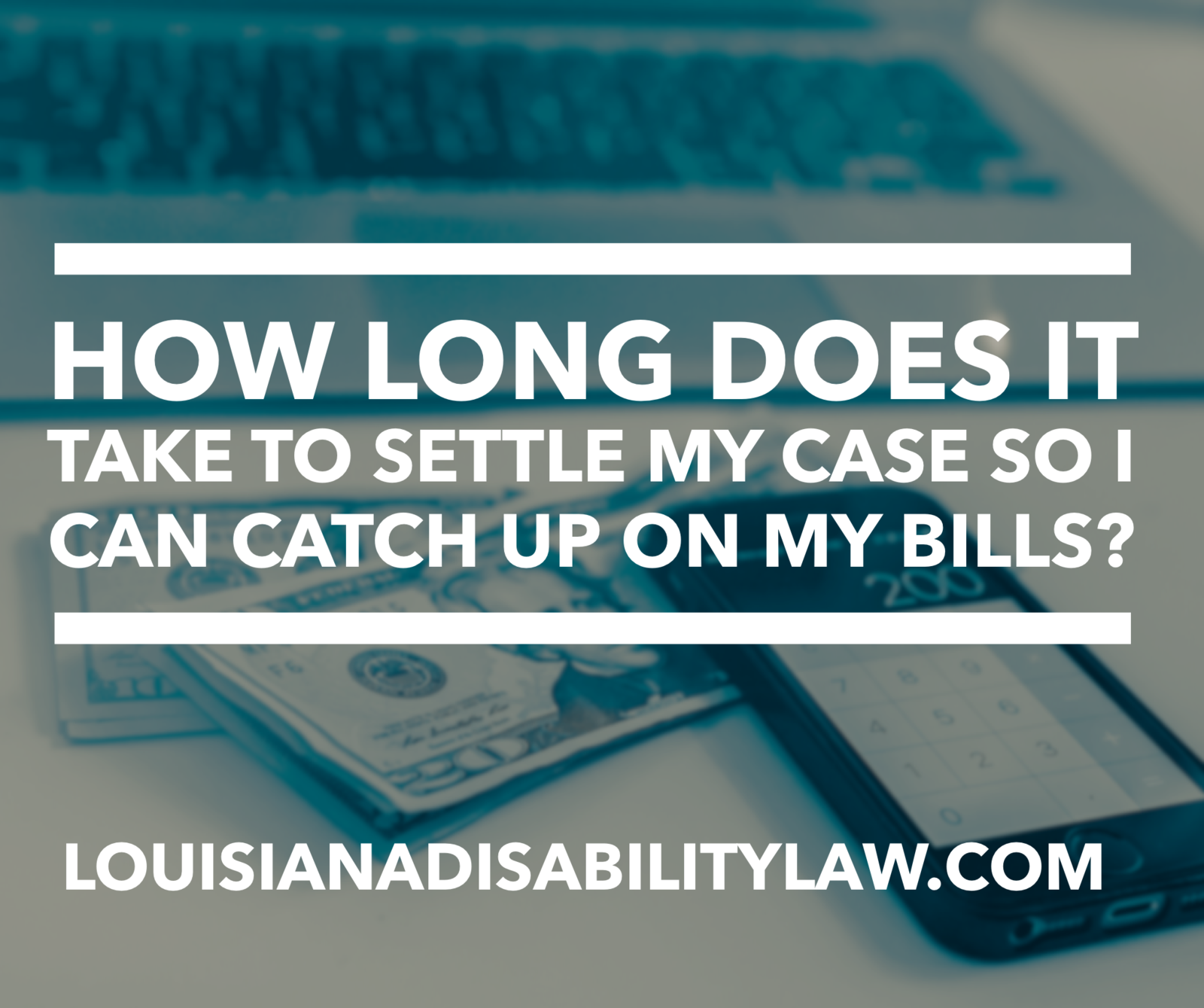 How long does it take to settle my case so I can catch up on my bills?