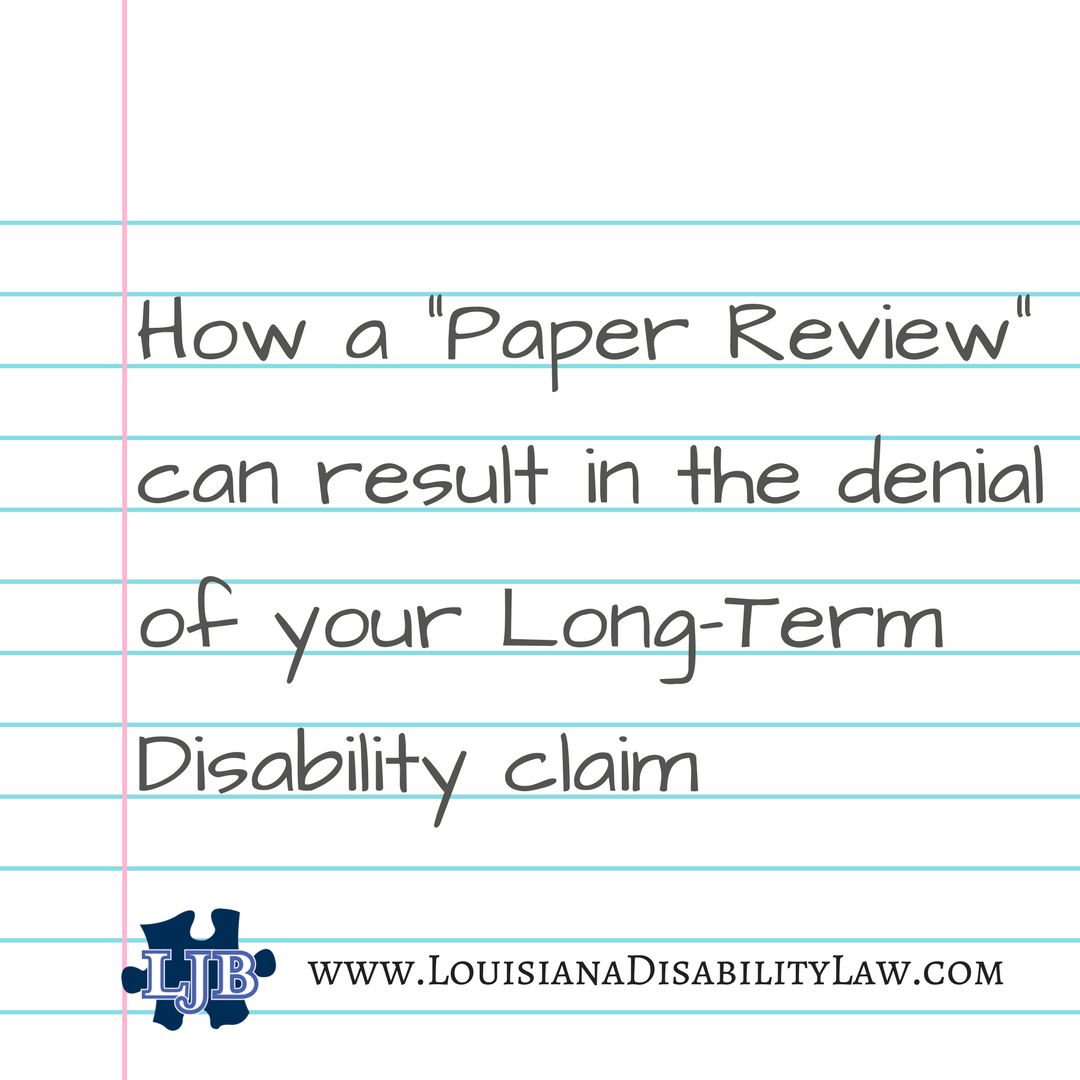 How a 'Paper Review' can result in the denial of your Long-Term Disability claim