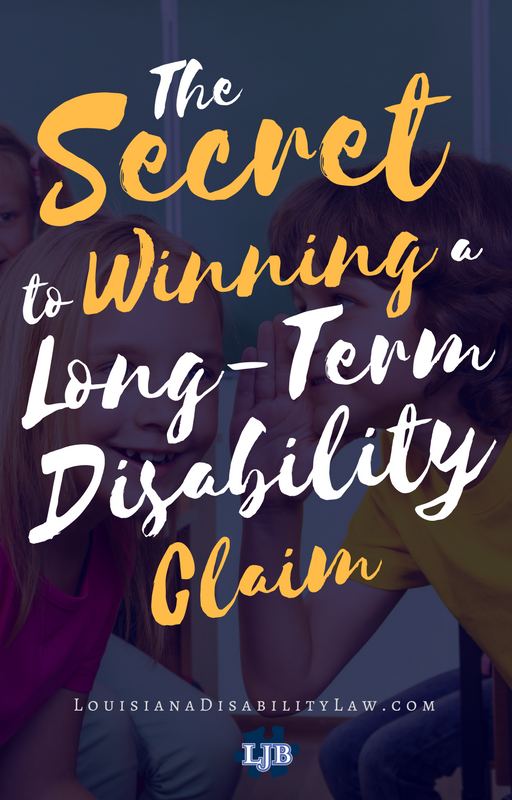 The Secret to winning a Long-Term Disability Claim