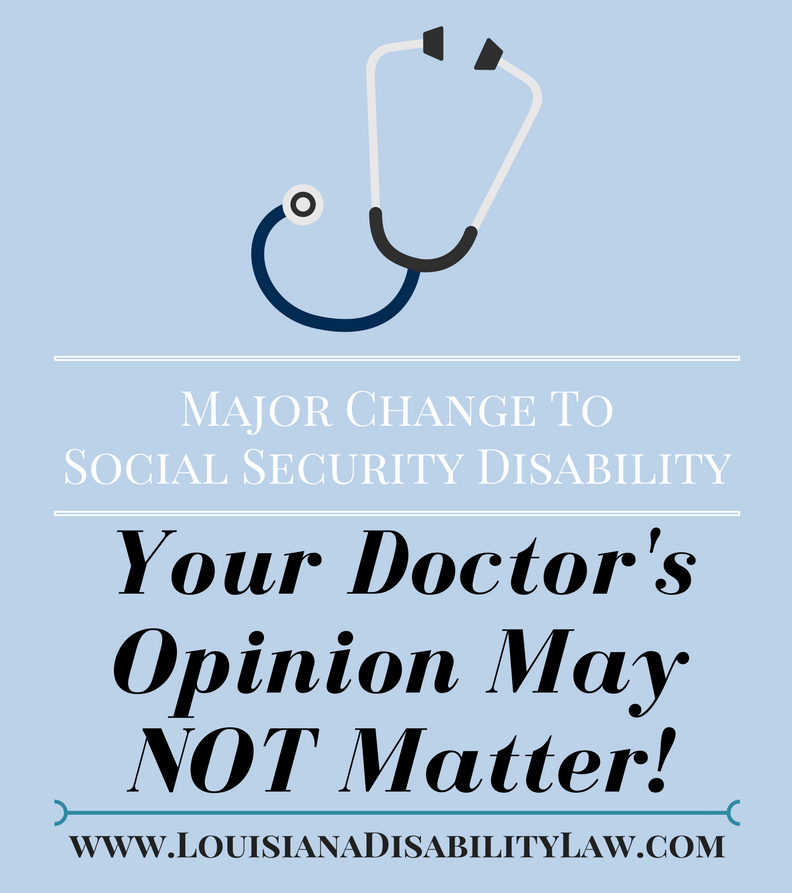 Major Change to Social Security Disability: Your Doctor's Opinion May Not Matter