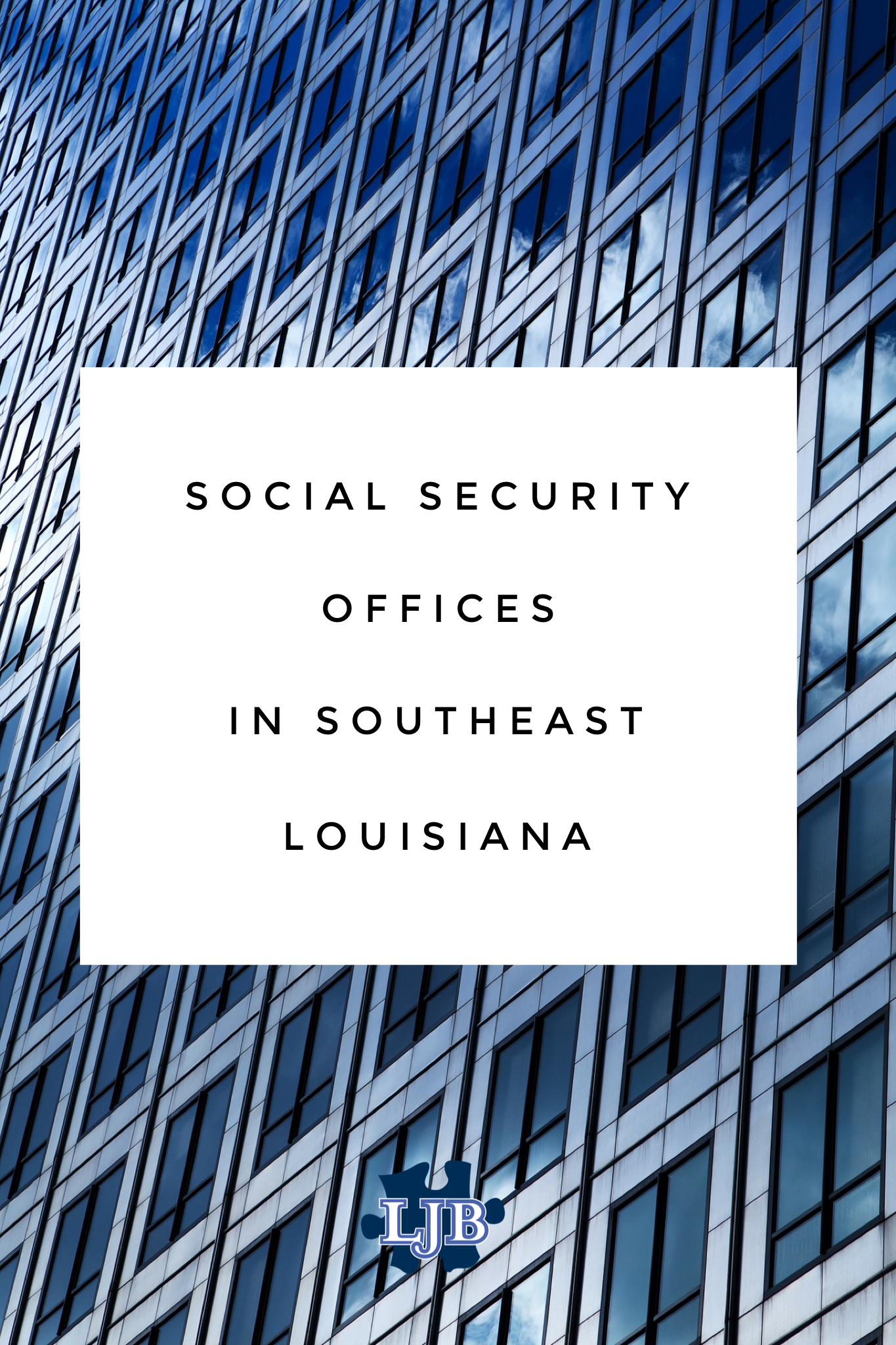 Social Security offices in Southeast Louisiana