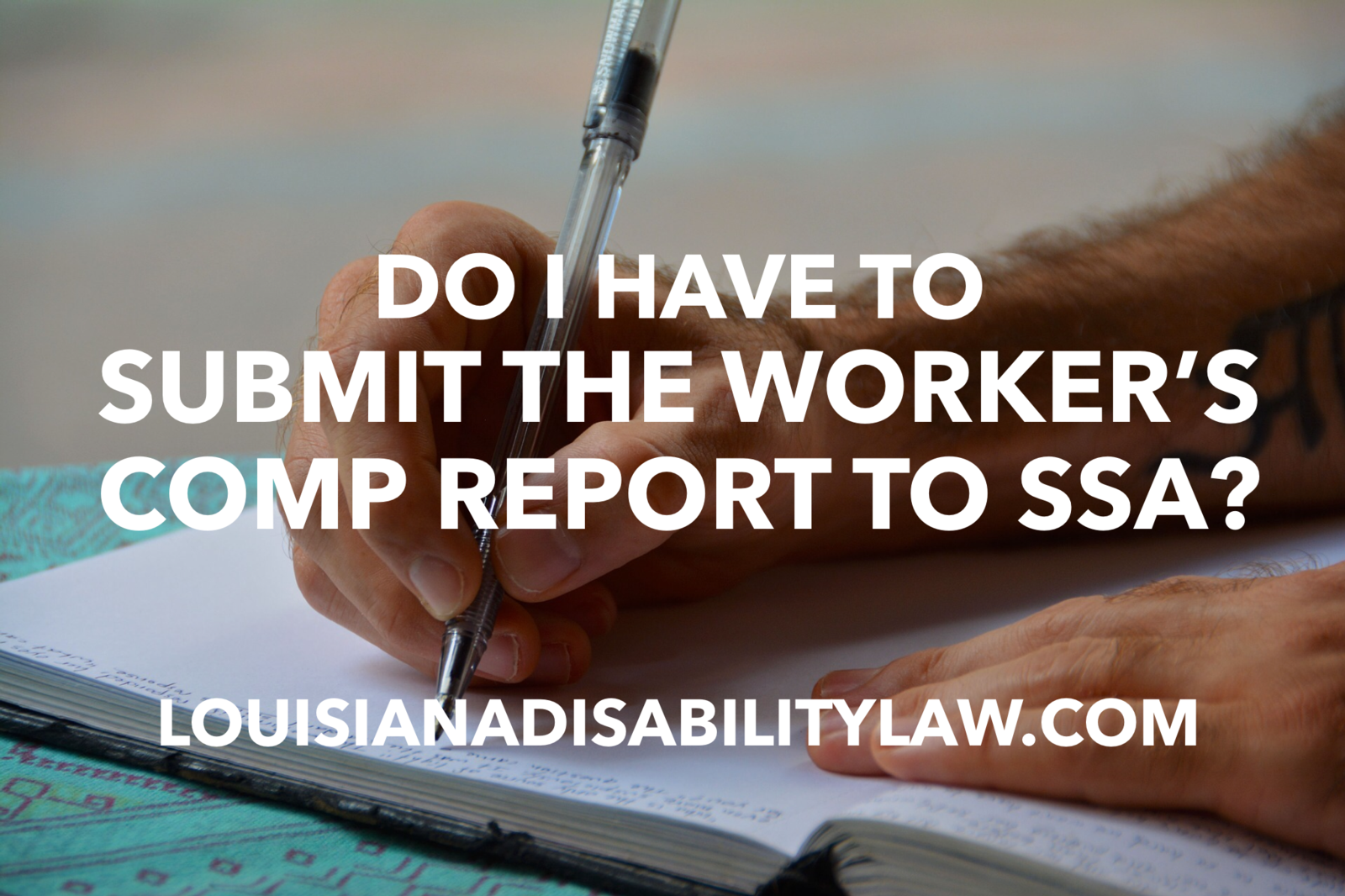 Do I have to submit the Worker's Comp report to the SSA?