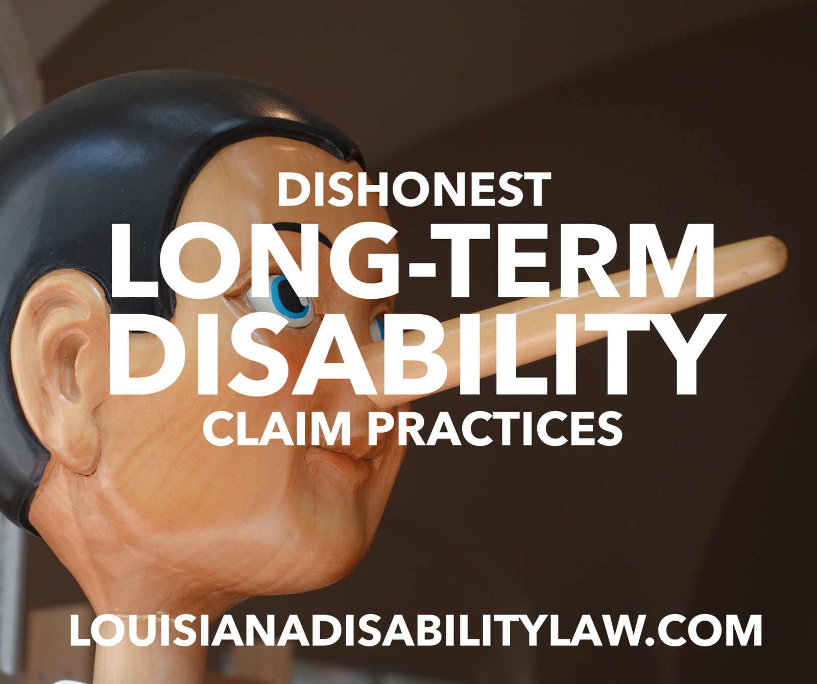 Dishonest Long-Term Disability Claim Practices