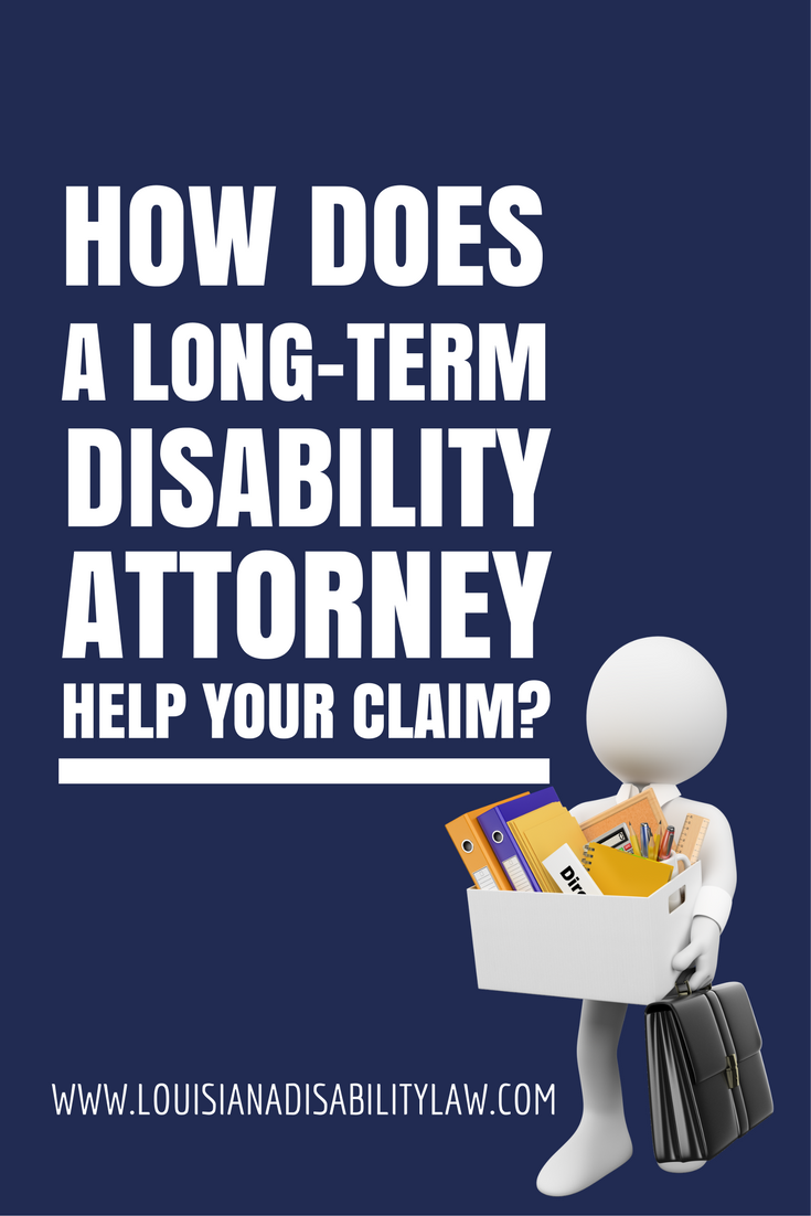 How does a long-term disability attorney help your claim?