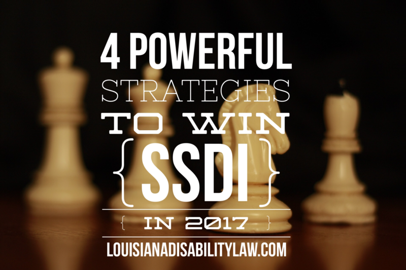 4 Powerful Strategies to Win SSDI in 2017