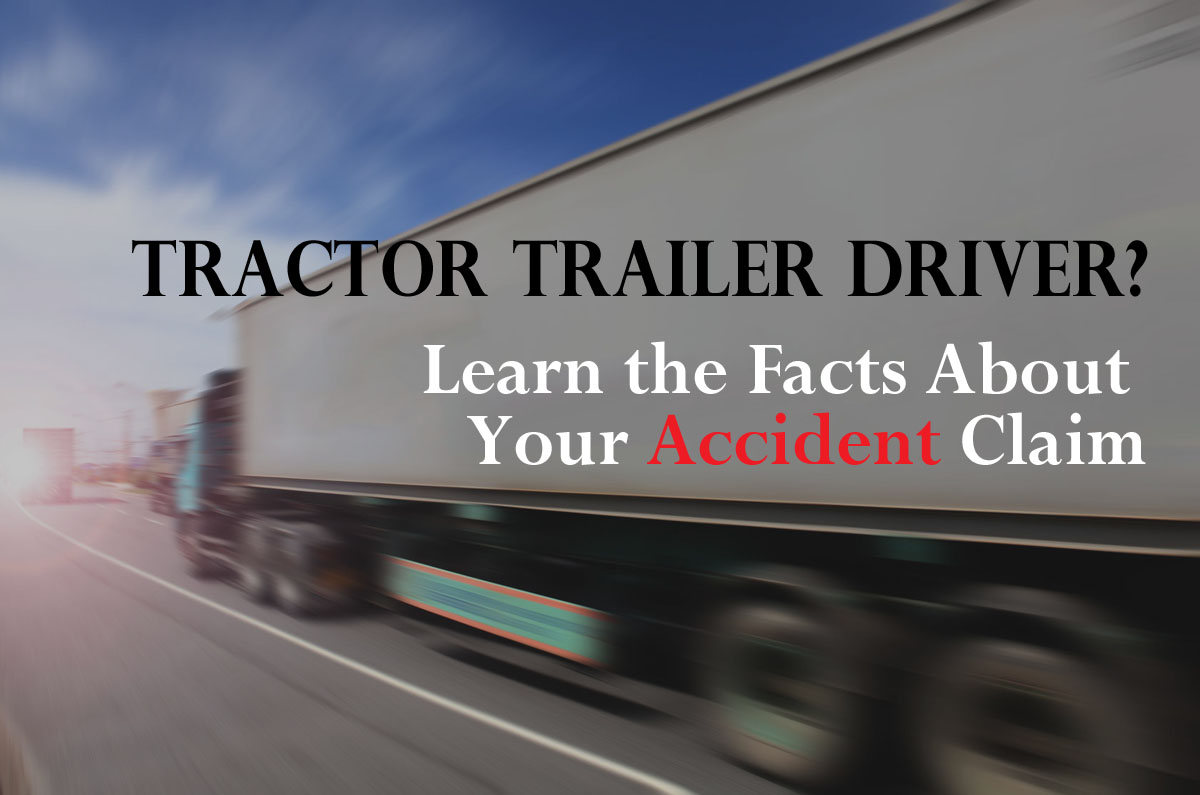 tractor trailer driver, learn accident claim facts