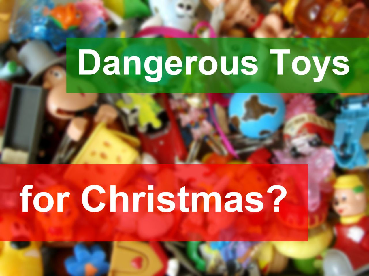 Picture of toys with wording Dangerous Toys for Christmas
