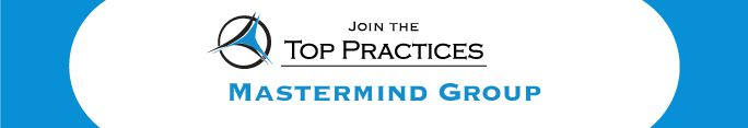 Join the Top Practices Mastermind Group
