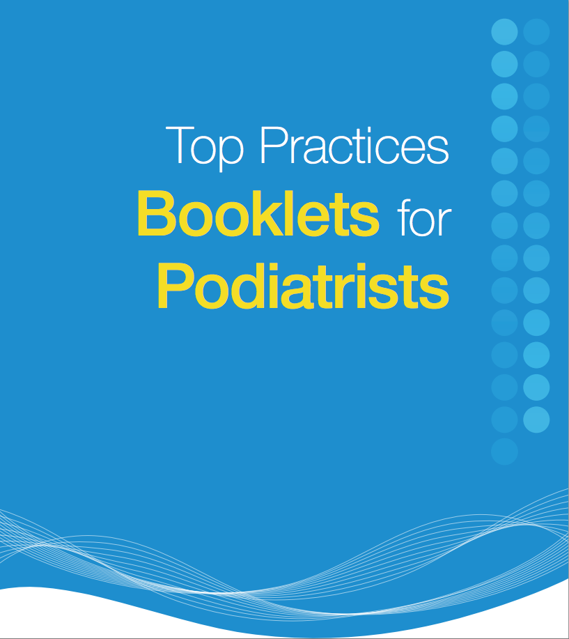Top Practices Informational Booklets for Podiatrists
