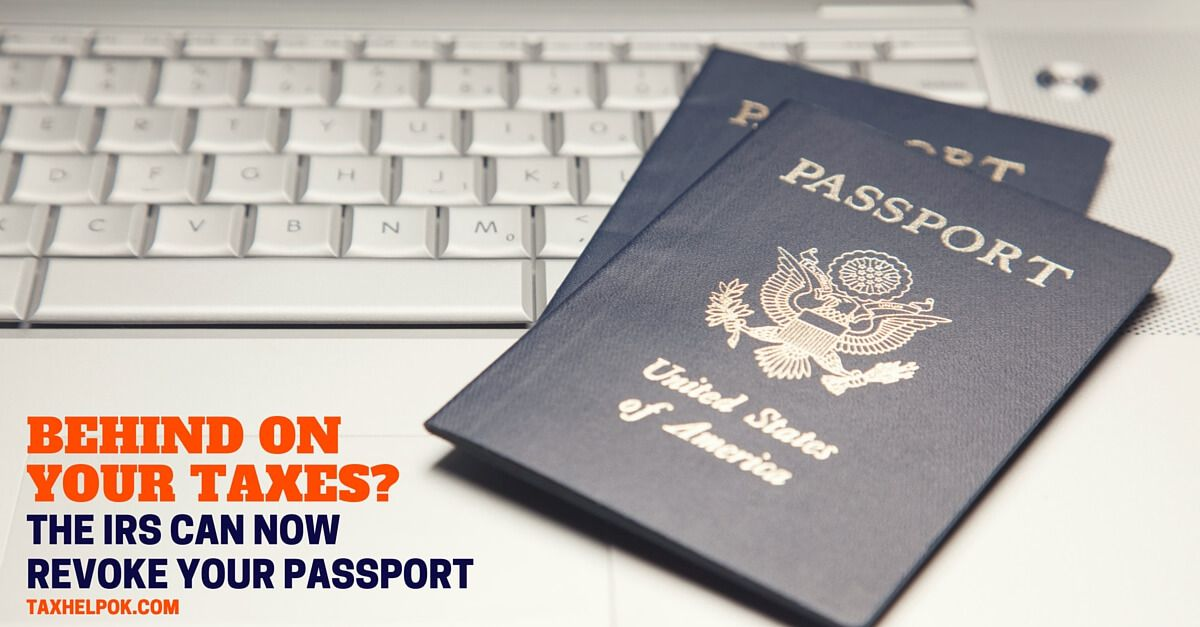 If you owe more than $50,000 in federal tax liability, the IRS can revoke your passport.