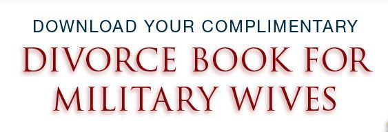 downoload your complimentary divorce book for military wives